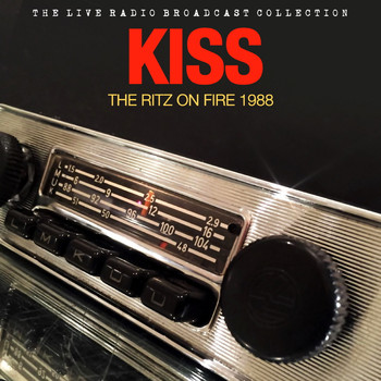 Kiss - Kiss - The Ritz On Fire - 1988 Live Radio Broadcast