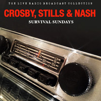 Crosby, Stills & Nash - Crosby, Stills & Nash - Survival Sunday