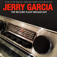 Jerry Garcia - Jerry Garcia - The Record Plant Broadcast (Live)