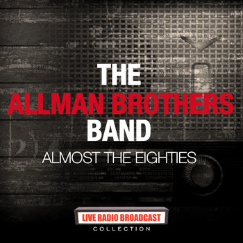 The Allman Brothers Band - The Allman Brothers Band - Almost The Eightes