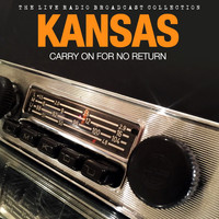 Kansas - Kansas - Carry On For No Return (Live)
