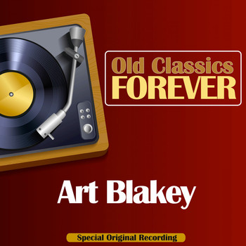 Art Blakey - Old Classics Forever (Special Original Recording)
