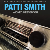 Patti Smith - Patti Smith - Wicked Messenger (Live)