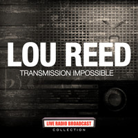 Lou Reed - Lou Reed - Transmission Impossible