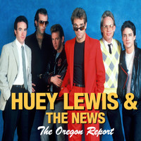 Huey Lewis & The News - Huey Lewis & The News - The Oregon Report