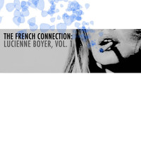 Lucienne Boyer - The French Connection: Lucienne Boyer, Vol. 1