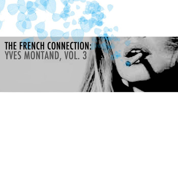 Yves Montand - The French Connection: Yves Montand, Vol. 3