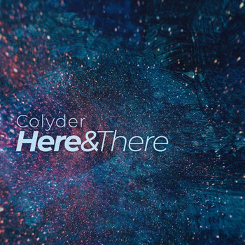Colyder - Here & There
