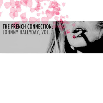 Johnny Hallyday - The French Connection: Johnny Hallyday, Vol. 3