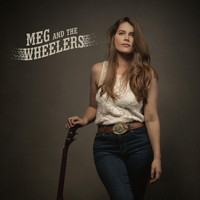 Meg and the Wheelers - Getting over Him
