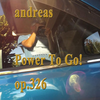 Andreas - Power to Go! Op. 326