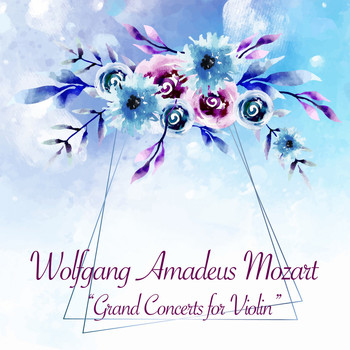 Wolfgang Amadeus Mozart - Grand Concerts for Violin