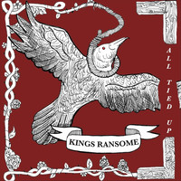 Kings Ransome - All Tied Up