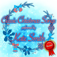 Kate Smith - Classic Christmas Songs