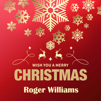 Roger Williams - Wish You a Merry Christmas
