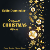 Eddie Dunstedter - Original Christmas Music (Original Recording & Special Selection) (Original Recording & Special Selection)