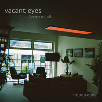 Lauren Eddy - Vacant Eyes (On My Mind)