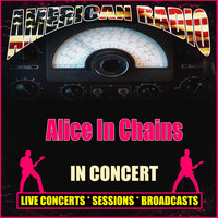 Alice In Chains - In Concert (Live)