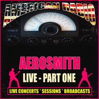 Aerosmith - Aerosmith Live - Part One (Live)