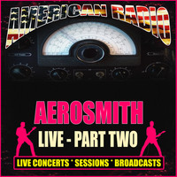 Aerosmith - Aerosmith Live - Part Two (Live)
