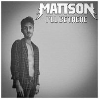 Mattson - I'll Be There (feat. GLD)