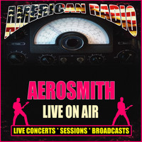 Aerosmith - Live On Air (Live)