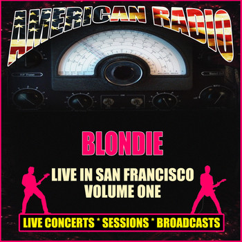 Blondie - Live in San Francisco - Volume One (Live)