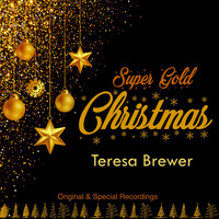 Teresa Brewer - Super Gold Christmas (Original & Special Recordings) (Original & Special Recordings)