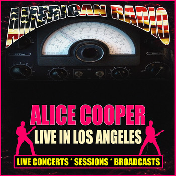Alice Cooper - Live In Los Angeles (Live)