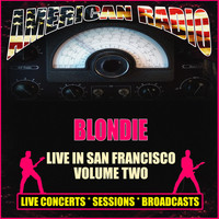 Blondie - Live in San Francisco - Volume Two (Live)