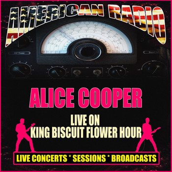 Alice Cooper - Live on King Biscuit Flower Hour (Live)