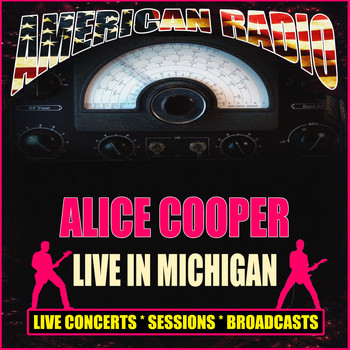 Alice Cooper - Live In Michigan (Live)