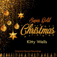 Kitty Wells - Super Gold Christmas (Original & Special Recordings)