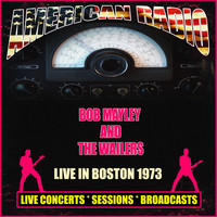 BOB MARLEY AND THE WAILERS - Live in Boston 1973 (Live)