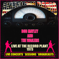 BOB MARLEY AND THE WAILERS - Live At The Record Plant 1973 (Live)