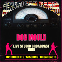 Bob Mould - Live Studio Broadcast 1989 (Live)