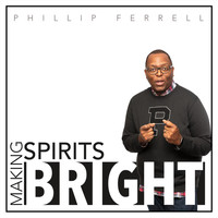 Phillip Ferrell - Making Spirits Bright