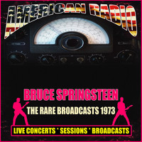 Bruce Springsteen - The Rare Broadcasts 1973 (Live)
