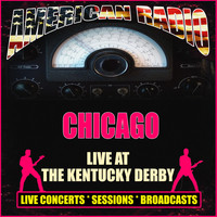 Chicago - Live at The Kentucky Derby (Live)