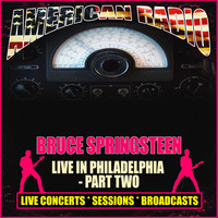 Bruce Springsteen - Live In Philadelphia - Part Two (Live)