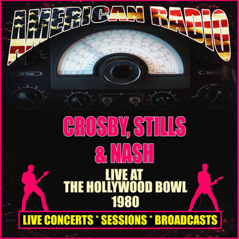 Crosby, Stills & Nash - Live At The Hollywood Bowl 1980 (Live)