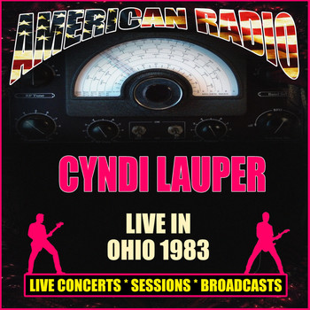 Cyndi Lauper - Live in Ohio 1983 (Live)