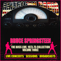 Bruce Springsteen - The Boss Live, 1973-75 Collection - Volume Three (Live)