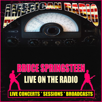 Bruce Springsteen - Live On The Radio (Live)