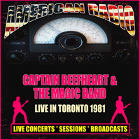 Captain Beefheart & The Magic Band - Live In Toronto 1981 (Live)