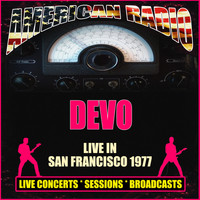 Devo - Live in San Francisco 1977 (Live)