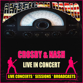 Crosby & Nash - Live in Concert (Live)