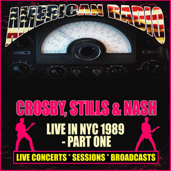 Crosby, Stills & Nash - Live In NYC 1989 - Part One (Live)
