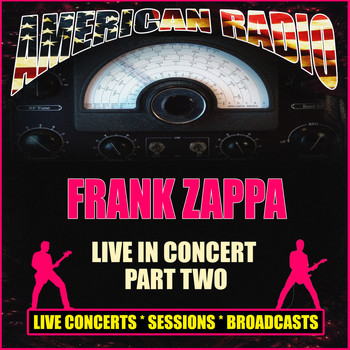 Frank Zappa - Live In Concert Part Two (Live)