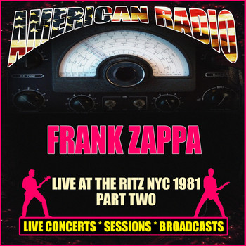 Frank Zappa - Live At The Ritz NYC, 1981 Part Two (Live)